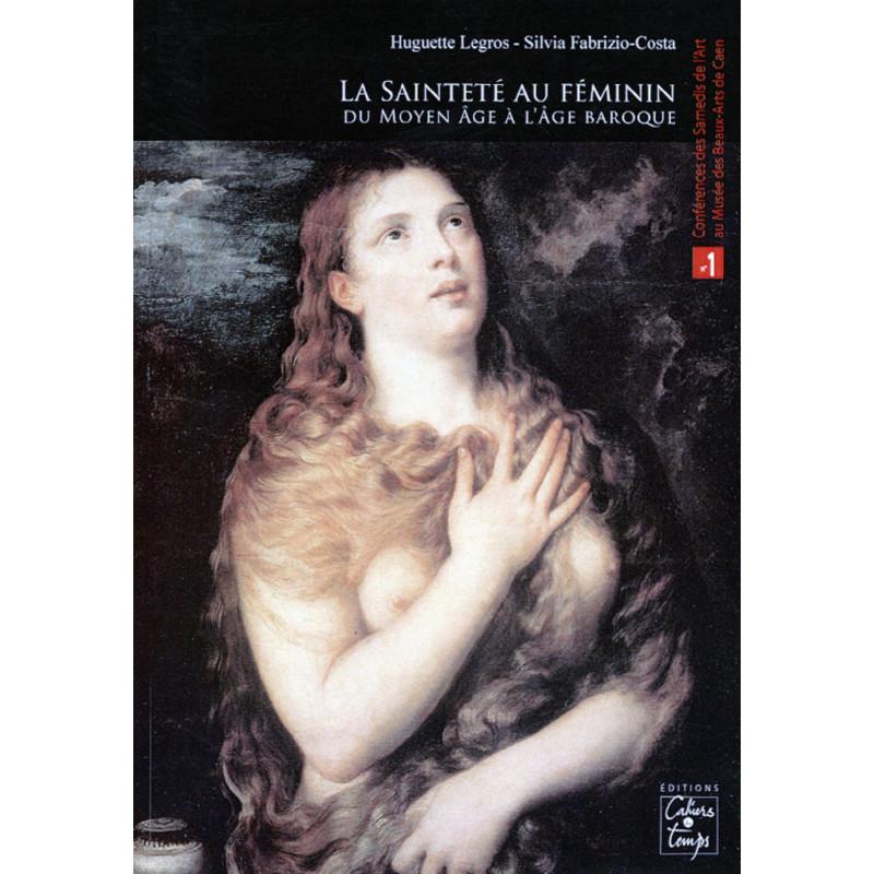 La Sainteté au féminin de H. Legros et S. Fabrizio-Costa Librairie Automobile SPE 9782355070693