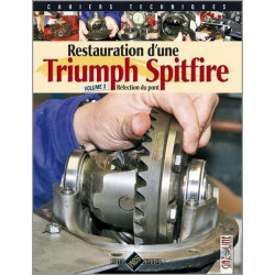 RESTAURATION TRIUMPH SPITFIRE , RÉFECTION DU PONT Tome 3 Librairie Automobile SPE 9782917038536