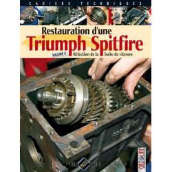 RESTAURATION TRIUMPH SPITFIRE , RÉFECTION BOITE DE VITESSES Tome 5 Librairie Automobile SPE 9782917038581