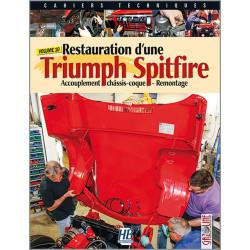RESTAURATION TRIUMPH SPITFIRE , ACCOUPLEMENT CHÂSSIS-COQUE Tome 10 Librairie Automobile SPE 9791090030145
