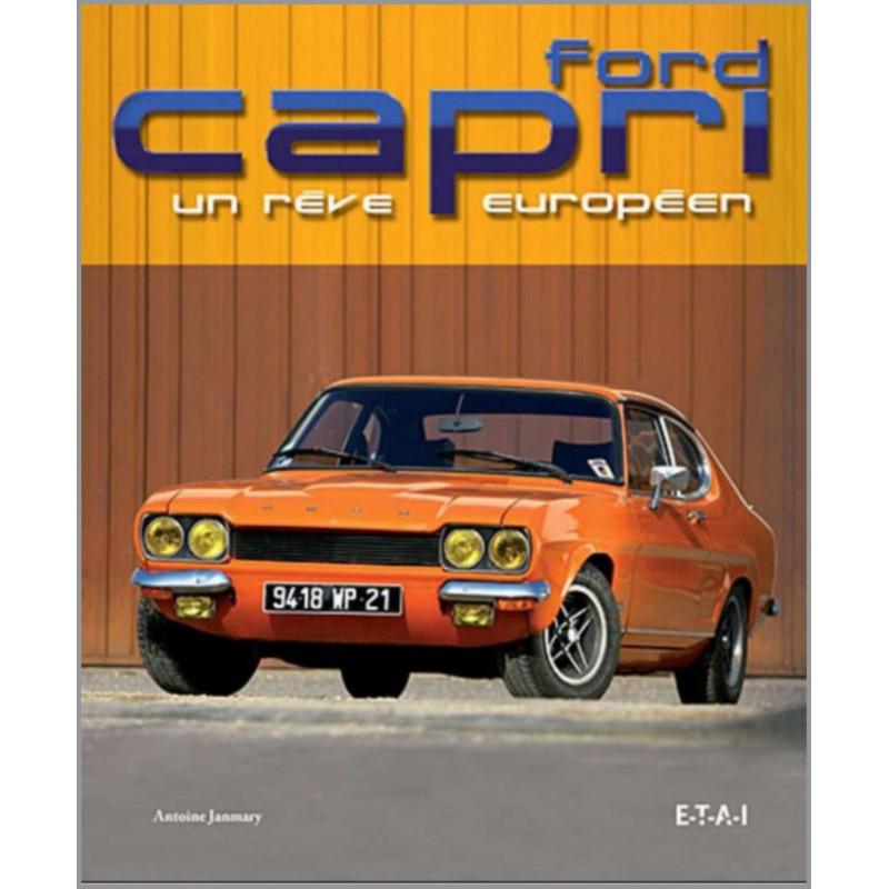 FORD CAPRI UN RÊVE EUROPÉEN Librairie Automobile SPE 9782726887523