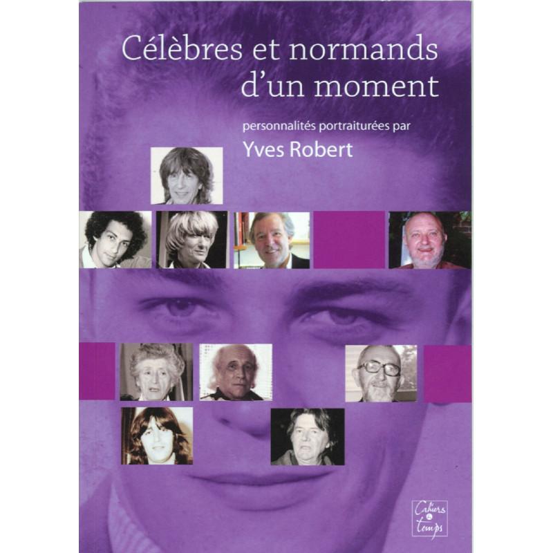 Célèbres et normands d'un moment de Yves Robert Librairie Automobile SPE 9782355070976