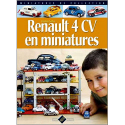 MINIATURES DE COLLECTION - RENAULT 4CV EN MINIATURES Librairie Automobile SPE 9782950882974