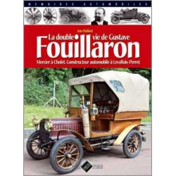 LA DOUBLE VIE DE GUSTAVE FOUILLARON, Mercier à Cholet Constructeur automobile à Levallois-Perret Librairie Automobile SPE 978...