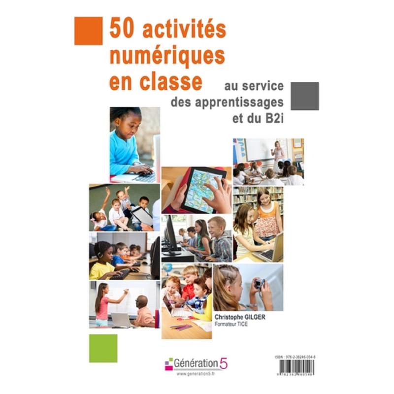 52 activités numériques à l'école - Génération 5 - 9782362460548