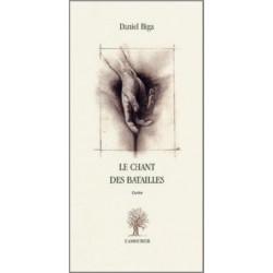 Edition L'amourier-Chant des batailles-Daniel Biga-9782915120356-