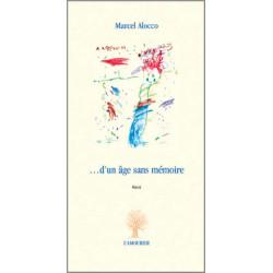 …d'un âge sans mémoire De Marcel Alocco Edition L'Amourier Librairie Automobile SPE 9782915120332