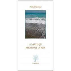 L'Enfant qui regardait la mer De Michel Séonnet Editon L'amourier Librairie Automobile SPE 9782364180352