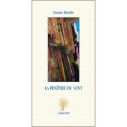 La Fenêtre du vent De Jeanne Bastide Edition L'Amourier Librairie Automobile SPE 9782915120851