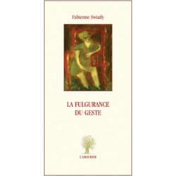 La Fulgurance du geste De Fabienne Swiatly Edition L'Amourier Librairie Automobile SPE 9782915120967