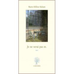 Je ne serai pas m. De Marie-Hélène Bahain Edition L'Amourier Librairie Automobile SPE 9782915120721