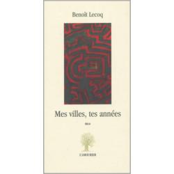 Mes villes, tes années De Benoit Lecoq Edition L'Amourier Librairie Automobile SPE 9782915120165