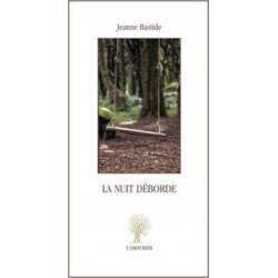 La Nuit déborde De Jeanne Bastide Edition L'Amourier Librairie Automobile SPE 9782364180383