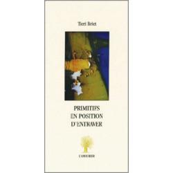 Primitifs en position d'entraver De Tieri Briet Edition L'Amourier Librairie Automobile SPE 9782915120318