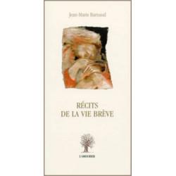 Récits de la vie brève De Jean-Marie Barnaud Edition L'amourier Librairie Automobile SPE 9782915120080