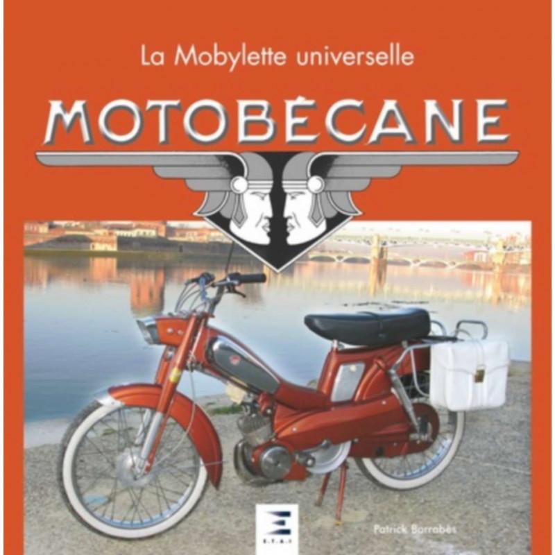 MOTOBECANE LA MOBYLETTE UNIVERSELLE / Patrick Barrabès / Edition ETAI
