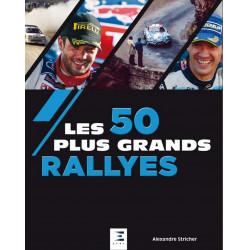 LES 50 PLUS GRANDS RALLYES (Monde) Librairie Automobile SPE 9791028303129