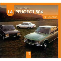 LA PEUGEOT 504 DE MON PÈRE Librairie Automobile SPE 9791028303327