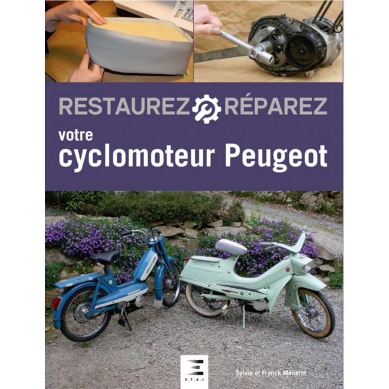 RESTAUREZ RÉPAREZ VOTRE CYCLOMOTEUR PEUGEOT Librairie Automobile SPE 9791028303082