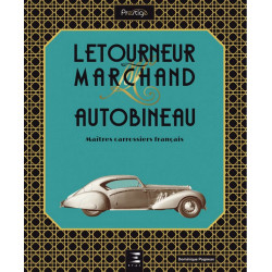 Letourneur et Marchand, MAÎTRES CARROSSIERS FRANÇAIS / Dominique Pagneux / Edition ETAI-9791028301415