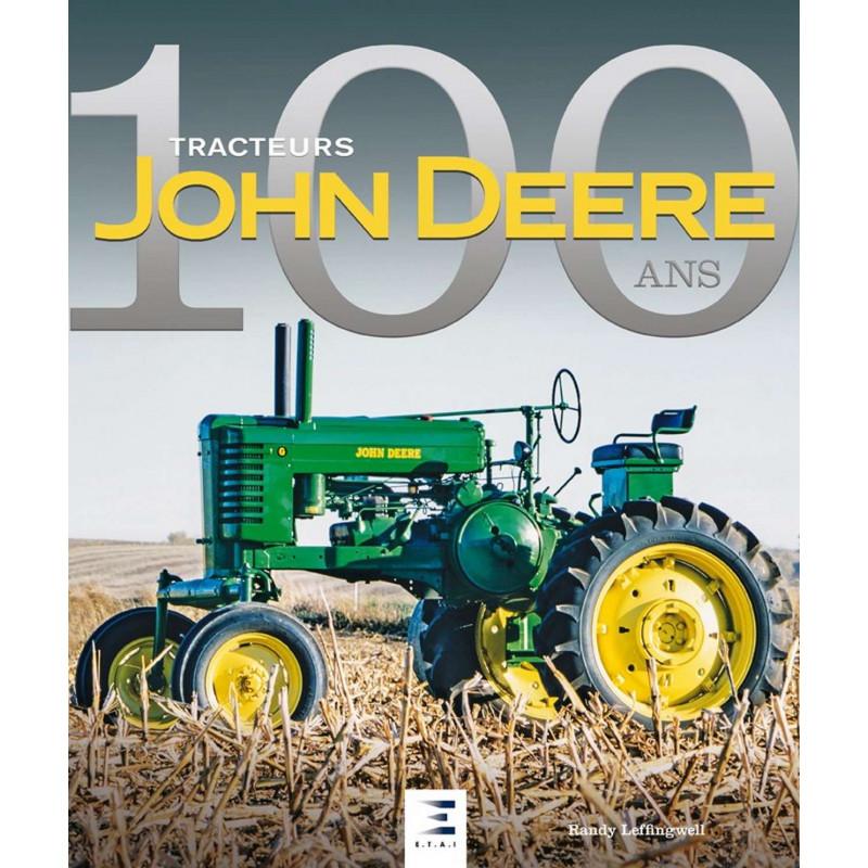 TRACTEURS JOHN DEERE, 100 ANS Librairie Automobile SPE 9791028302986