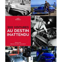 300 VOITURES AU DESTIN INATTENDU Librairie Automobile SPE 9791028302382
