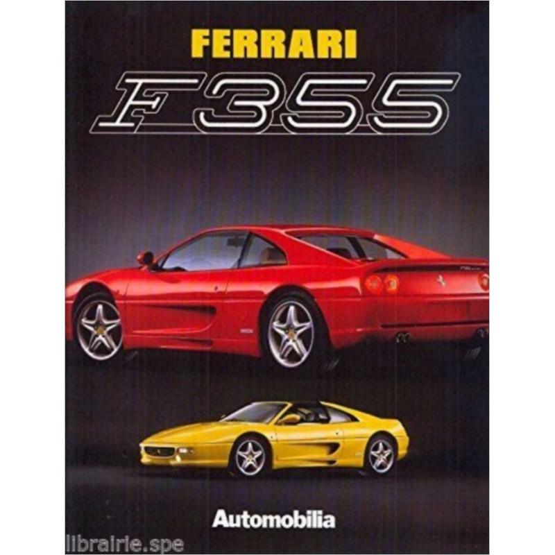 FERRARI F355 de BRUNO ALFIERI Edition AUTOMOBILIA (trilingue) Librairie Automobile SPE 9788879600873