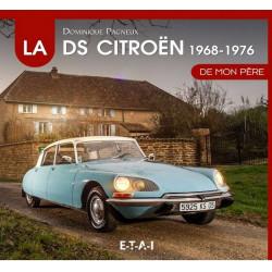 LA CITROËN DS DE MON PÈRE TOME 2 : 1968-1976 Librairie Automobile SPE 9782726883617