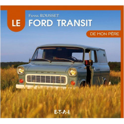 LE FORD TRANSIT DE MON PÈRE Librairie Automobile SPE 9791028300432