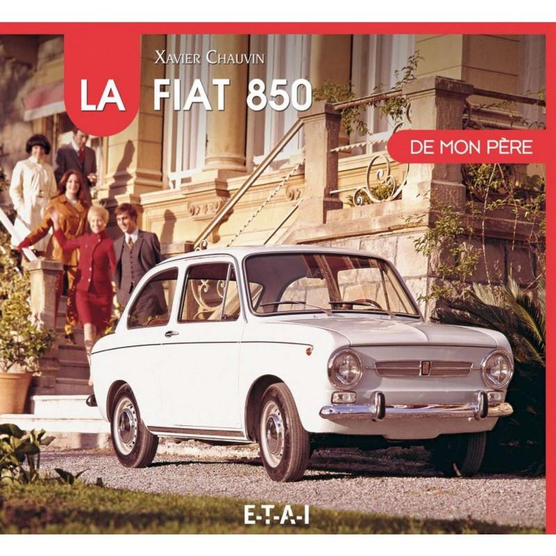 LA FIAT 850 DE MON PÈRE Librairie Automobile SPE 9791028300111
