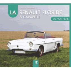 LA RENAULT FLORIDE et CARAVELLE DE MON PÈRE Librairie Automobile SPE 9782726893470