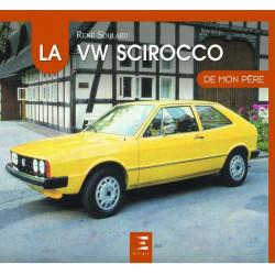 La VW SCIROCCO DE MON PÈRE - ETAI Librairie Automobile SPE 9791028301248