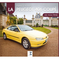 LA PEUGEOT 406 COUPÉ DE MON PÈRE Librairie Automobile SPE 9791028301804