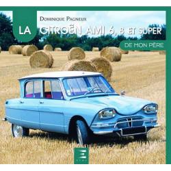 LA CITROËN AMI 6, 8 ET SUPER DE MON PÈRE Librairie Automobile SPE 9782726881804