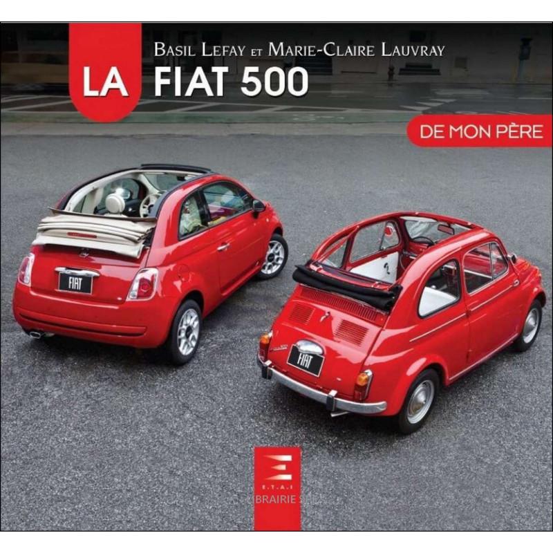 LA FIAT 500 DE MON PÈRE Librairie Automobile SPE 9791028302924