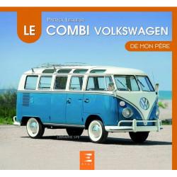 LE COMBI VOLKSWAGEN DE MON PÈRE Librairie Automobile SPE 9791028302870