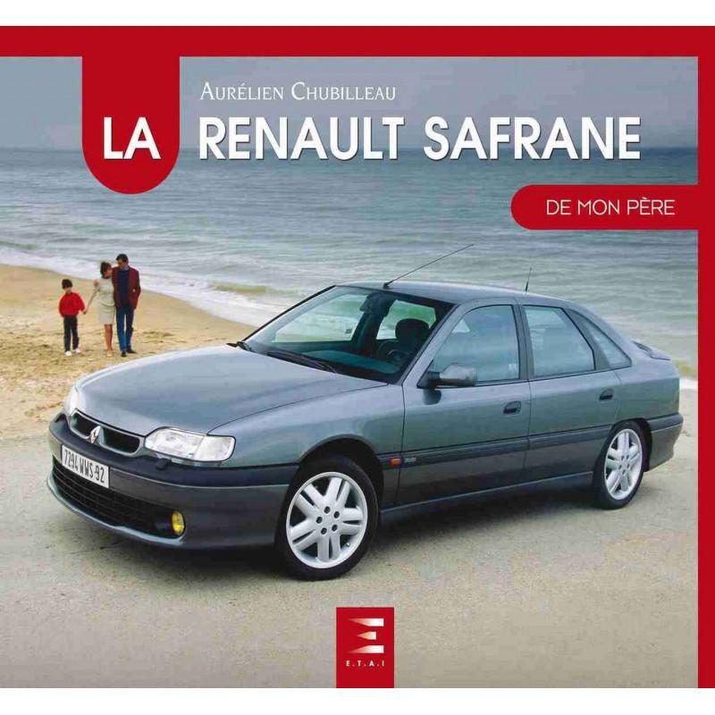 LA RENAULT SAFRANE DE MON PÈRE 9791028302726 eDITION etai