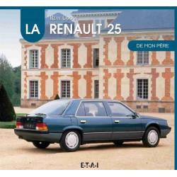 LA RENAULT 25 DE MON PÈRE Librairie Automobile SPE 9782726897560