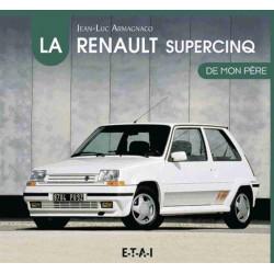 LA RENAULT SUPER 5 DE MON PÈRE Librairie Automobile SPE 9791028300463