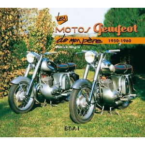 MOTOS PEUGEOT 1950-1960 DE MON PÈRE / PATRICK NEGRO / EDITIONS ETAI Librairie Automobile SPE 9782726887110