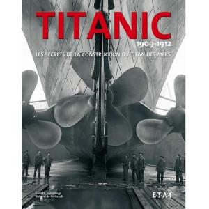 TITANIC 1909-1912 - LES SECRETS DE LA CONSTRUCTION Librairie Automobile SPE 9782726896013