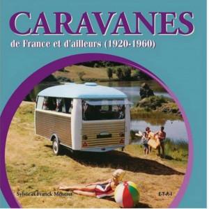 CARAVANES DE FRANCE ET D 'AILLEURS (1920-1960) / SYLVIE & FRANCK MENERET / EDITION ETAI Librairie Automobile SPE 9782726889879