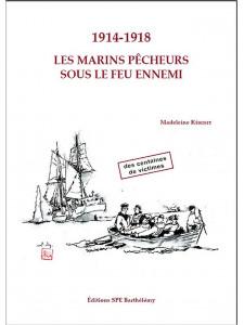 1914-1918 LES MARINS PÊCHEURS SOUS LE FEU ENNEMI Librairie Automobile SPE 9782912838735