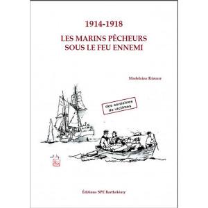 1914-1918 LES MARINS PÊCHEURS SOUS LE FEU ENNEMI 9782912838735
