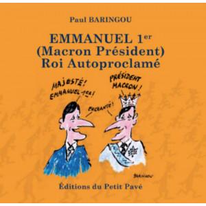 Emmanuel 1er de Paul Baringou (Macron Président) Roi autoproclamé Librairie Automobile SPE 9782847125801