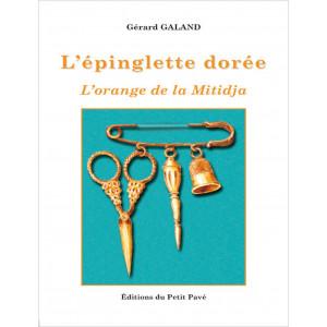 L'épinglette dorée de Gérard Galand L'orange de la Mitidja Librairie Automobile SPE 9782847125740