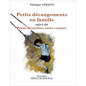 Petits dérangements en famille de Philippe AYRAUD suivi de Petits désordres entre couples Librairie Automobile SPE 9782847125757
