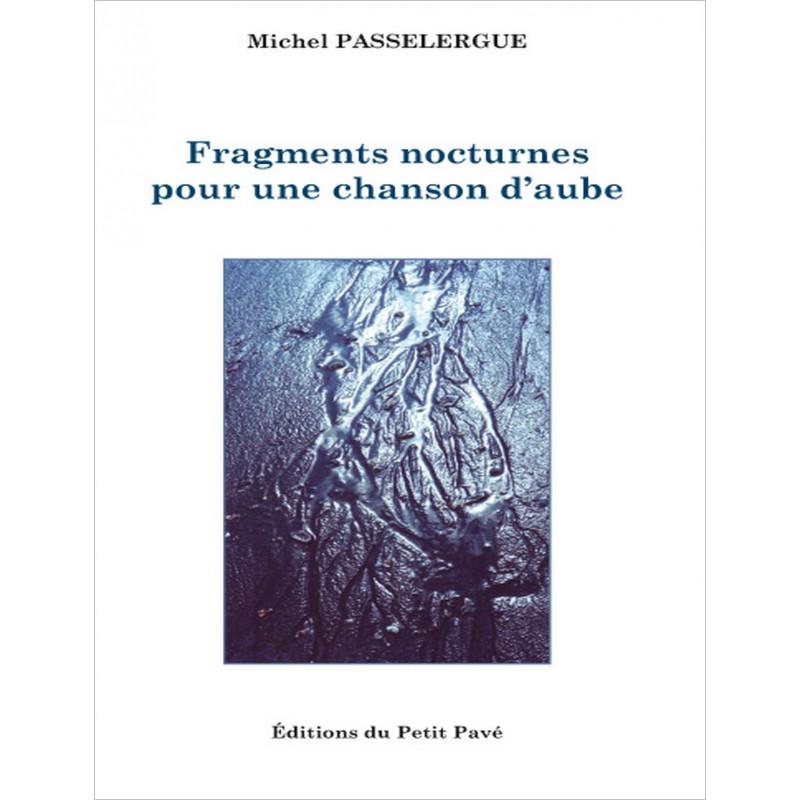 Fragments nocturnes pour une chanson d'aube de Michel Passelergue Librairie Automobile SPE 9782847125795