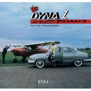 LA DYNA Z PANHARD DE MON PÈRE / YANN LE LAY / EDITIONS ETAI Librairie Automobile SPE 9782726883974