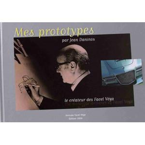 Mes prototypes De Jean Daninos le créateur des Facel Vega Librairie Automobile SPE 9782912196057